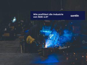 Titelbild- Wie profitiert die Industrie von NDE 4.0